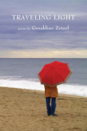 Traveling Light Poems by Geraldine Zetzel